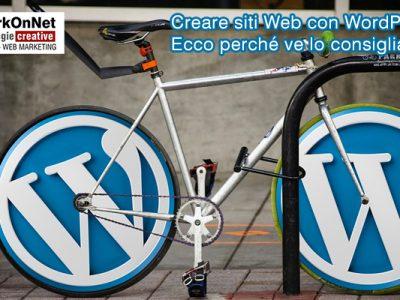 Creare siti Web con WordPress? Ecco perché ve lo consigliamo